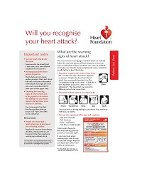 Warning Signs of Heart Attack fact sheet.Order a FREE copy to learn more.Health professionals may order up to 100 FREE copies. For orders over 100 copies please call 13 11 12.