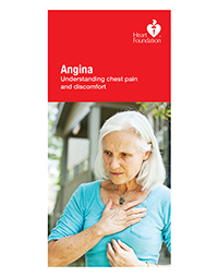 This booklet explains how to identify angina, what to do when you have angina and how angina is treated.Order a FREE copy now by selecting Add To Cart below.
