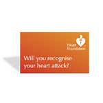 Be prepared with this warning signs of heart attack handy wallet-size card.Order a FREE copy now by selecting Add To Cart below.